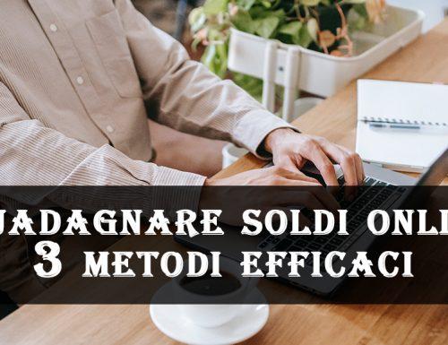 Guadagnare soldi online 3 metodi efficaci